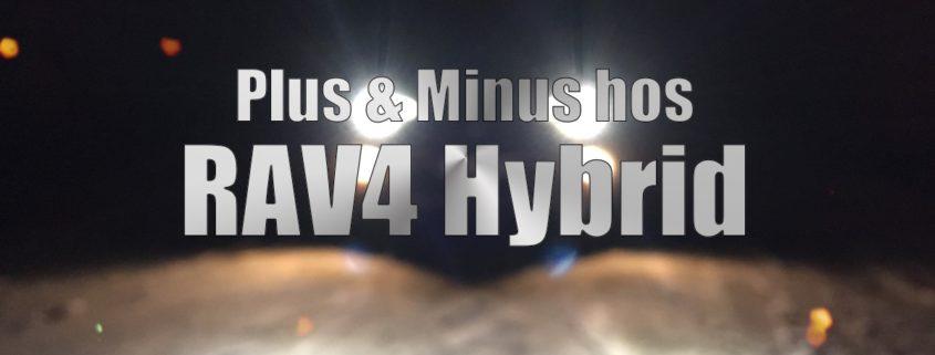 Plus & Minus hos Toyota RAV4 Hybrid